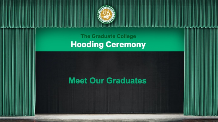 Hooding Ceremony Meet Our Graduates Stage